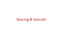 """Bearing & Azimuth Bearing Bearing describes the direction of a line; in highway design, we call it """"tangent"""""""