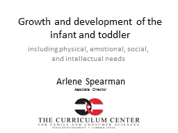 Growth and development of the infant and  toddler  including physical, emotional, social, and intellectual needs