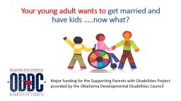 Your young adult wants to  get married and have kids …..now what?
