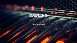 Cabling Charles Warren T568 A/B A: Primarily used for government projects.