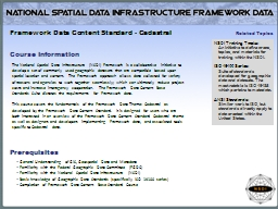 The National Spatial Data Infrastructure (NSDI) Framework is a collaborative initiative to develop