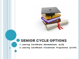 SENIOR CYCLE OPTIONS     1. Leaving Certificate (Established) [LCE]