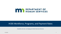HCBS Workforce, Programs, and Payment Rates Disability Services  and Aging and Adult Services Divisions