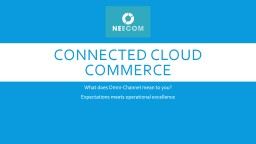 Connected cloud commerce What does Omni-Channel mean to you?