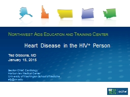 Heart Disease in the HIV +  Person Ted Gibbons, MD January 15, 2015