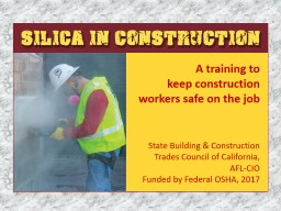 A training to keep construction workers safe on the job State Building & Construction Trades Council of California, PowerPoint PPT Presentation