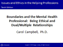 Issues and Ethics in the Helping Professions Tenth Edition Boundaries and the Mental Health Professional:  Being Ethical and Dual/Multiple Relationships