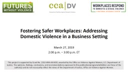 Fostering Safer Workplaces: Addressing Domestic Violence in a Business Setting PowerPoint PPT Presentation