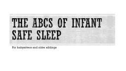 The  abcs  of Infant safe sleep For babysitters and older siblings
