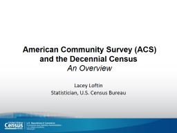American Community Survey (ACS)  and the Decennial Census