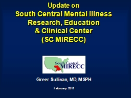 Update on  South Central Mental Illness Research, Education