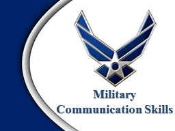 Military  Communication Skills                                      Overview: