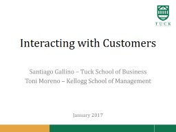 Interacting with  Customers Santiago  Gallino –  Tuck School of Business