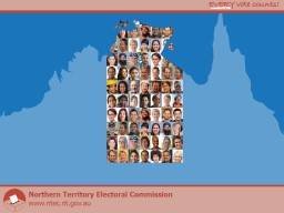 Northern Territory Electoral Commission www.ntec.nt.gov.au Northern Territory Electoral Commission