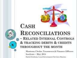 Cash Reconciliations  ~  Related Internal Controls & tracking debits & credits throughout the month