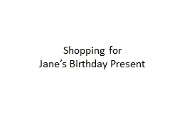 Shopping for  Jane's Birthday Present While Looking for the Gift