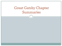 Great Gatsby Chapter Summaries Chapter 1 Summary Nick Caraway. He not only narrates the story but casts himself as the book's author.