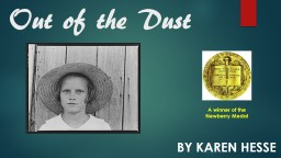 Out of the Dust By  karen   hesse A winner of the  Newberry Medal