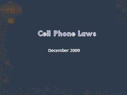 Cell Phone Laws		 December 2009 Cell phone laws December 2009