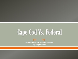 Cape Cod Vs. Federal Differences of the architectural styles.