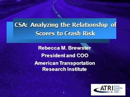 CSA: Analyzing the Relationship of Scores to  Crash Risk Rebecca M. Brewster