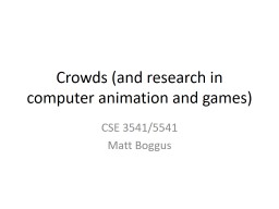 Crowds (and research in computer animation and games) CSE  3541/5541