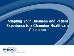 Patients as  Consumers  Customers of Healthcare What's happening to healthcare …