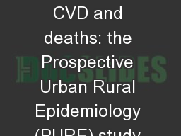 Fruit, vegetable and legume intake and CVD and deaths: the Prospective Urban Rural Epidemiology (PURE) study of 135,335 people in 18 countries