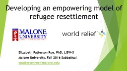Developing an empowering model of refugee resettlement Elizabeth Patterson Roe, PhD, LISW-S