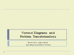 Voronoi Diagrams and Problem Transformations Steven Love, supervised by: