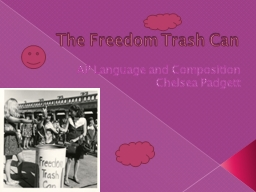 The Freedom Trash Can AP Language and Composition Chelsea Padgett