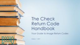 The Check  Return Code Handbook Your Guide to Image Return Codes PowerPoint PPT Presentation