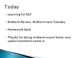 Learning for NLP Midterm Review: Midterm  next Tuesday Homework back