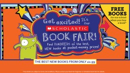 THE BEST NEW BOOKS FROM ONLY  €3.70 *Free books are subject to terms and conditions. Please contact your Book Fair Organiser or Scholastic Book Fairs for details.