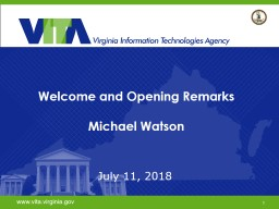 Welcome and Opening Remarks Michael Watson   July 11 , 2018