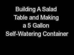 Building A Salad Table and Making a 5 Gallon Self-Watering Container