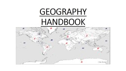 GEOGRAPHY HANDBOOK GEOGRAPHY HANDBOOK Objectives :  The student will . . .
