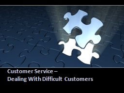 Customer Service –  Dealing With Difficult Customers Objectives