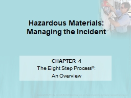 Hazardous Materials: Managing the  Incident CHAPTER  4 The Eight Step Process