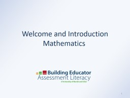 Welcome and Introduction Mathematics 1 Purposes of This Training