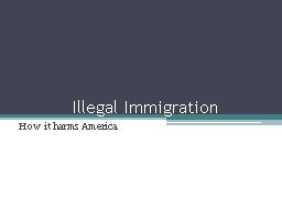 Illegal Immigration How it harms America.  General Fiscal Burden