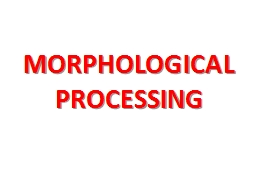 MORPHOLOGICAL PROCESSING PowerPoint PPT Presentation