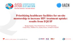 Prioritizing healthcare facilities for on-site mentorship to increase HIV treatment uptake: results from EQUIP PowerPoint PPT Presentation