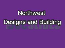 Northwest Designs and Building