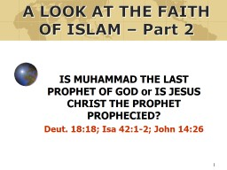 1 IS MUHAMMAD THE LAST PROPHET OF GOD or IS JESUS CHRIST THE PROPHET PROPHECIED?