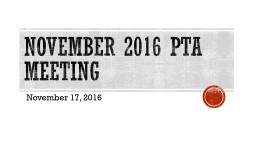 November 2016 PTA Meeting PowerPoint PPT Presentation