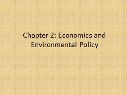 Chapter 2: Economics and Environmental Policy