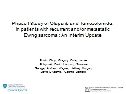 Phase I Study of Olaparib and Temozolomide, in patients with recurrent and/or metastatic Ewing