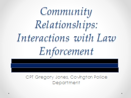 Community Relationships: Interactions with Law Enforcement
