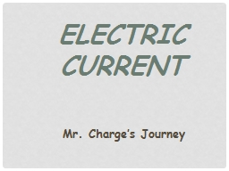 Electric Current Mr. Charge's Journey